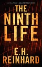 The Ninth Life eBook by E.H. Reinhard