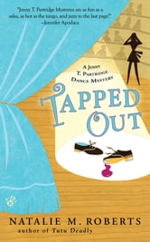 Tapped Out - A Jenny T. Partridge Dance Mystery ebook by Natalie M. Roberts