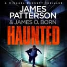 Haunted - (Michael Bennett 10) audiobook by James Patterson