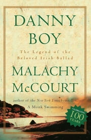 Danny Boy - The Legend Of The Beloved Irish Ballad ebook by Malachy McCourt