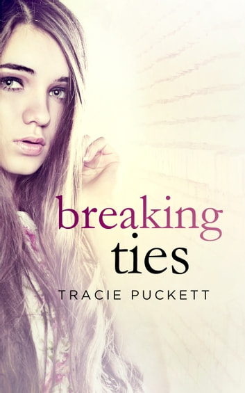 Breaking Ties ebook by Tracie Puckett