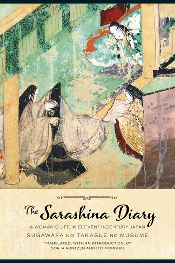 The Sarashina Diary - A Woman's Life in Eleventh-Century Japan ebook by Sugawara no Takasue no Musume Sugawara no Takasue no Musume