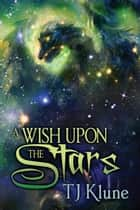 A Wish Upon the Stars - Tales From Verania, #4 ebook by Tj Klune
