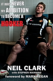 It Was Never My Ambition To Become A Hooker ebook by Neil Clark