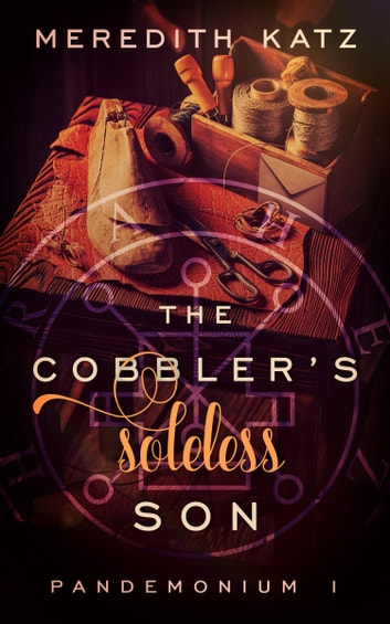 The Cobbler's Soleless Son ebook by Meredith Katz