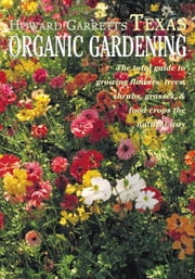 Texas Organic Gardening ebook by J. Howard Garrett
