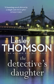 The Detective's Daughter ebook de Lesley Thomson
