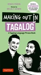 Making Out in Tagalog - A Tagalog Language Phrase Book eBook by Renato Perdon, Imelda F. Gasmen