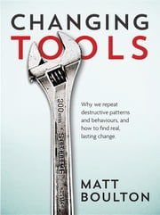 Changing Tools ebook by Matt Boulton