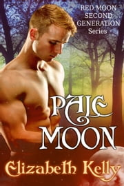 Pale Moon (Red Moon Second Generation Series) ebook by Elizabeth Kelly