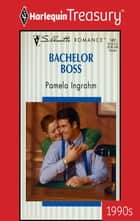 Bachelor Boss ebook by Pamela Ingrahm