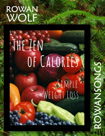 The Zen of Calories ebook by Rowan Wolf