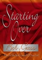 Starting Over ebook by Bob Gass