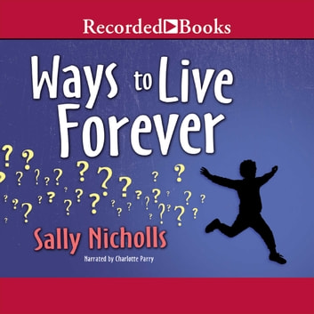 Ways to Live Forever audiobook by Sally Nicholls