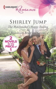 The Matchmaker's Happy Ending - Boardroom Bride and Groom ebook by Shirley Jump