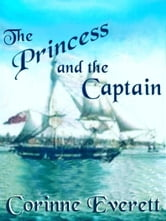 The Princess and the Captain ebook by Everett, Corinne