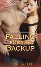 Falling for the Backup (Novella) - The Assassins Series ebook by Toni Aleo
