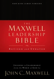 The Maxwell Leadership Bible, NKJV - Lessons in Leadership from the Word of God ebook by