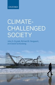Climate-Challenged Society ebook by John S. Dryzek,Richard B. Norgaard,David Schlosberg