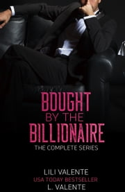 Bought by the Billionaire: The Series ebook by Lili Valente, L. Valente