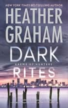 Dark Rites - A Paranormal Romance Novel ebook by Heather Graham