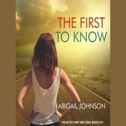 The First to Know audiobook by Abigail Johnson