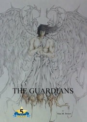 The Guardians ebook by Max M Power