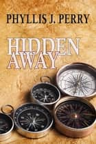HIDDEN AWAY ...The Craze of Geocaching! ebook by Phyllis  J Perry