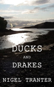 Ducks and Drakes ebook by Nigel Tranter