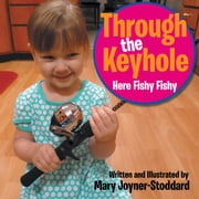 Through the Keyhole - Here Fishy Fishy ebook by Mary Joyner-Stoddard