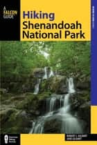 Hiking Shenandoah National Park ebook by Robert C. Gildart, Jane Gildart