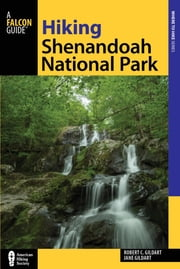 Hiking Shenandoah National Park ebook by Robert C. Gildart,Jane Gildart