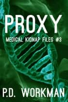 Proxy ebook by P.D. Workman