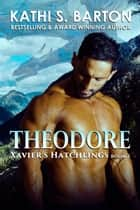 Theodore ebook by Kathi S. Barton