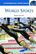 World Sports: A Reference Handbook ebook by Maylon Hanold