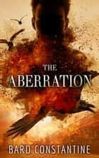 The Aberration ebook by Bard Constantine