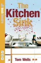 The Kitchen Sink ebook by Tom Wells
