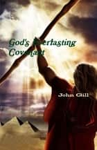 Gods Everlasting Covenant ebook by John Gill