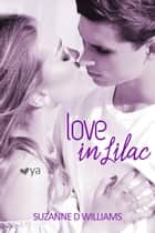 Love in Lilac ebook by Suzanne D. Williams