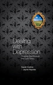 Dealing with Depression ebook by Sarah Collins
