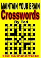 Crossword Puzzles by Ted. Volume One. ebook by Ted Summerfield