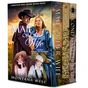 Mail Order Wife 3-Book Boxed Set Bundle - Christian Mail Order Brides Boxed Sets, #1 ebook by Montana West