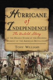 Hurricane Of Independence ebook by Williams,Tony