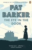The Eye in the Door ebook by Pat Barker