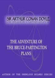 The Adventure Of The Bruce-Partington Plans ebook by Sir Arthur Conan Doyle