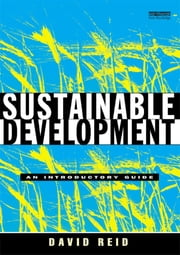 Sustainable Development - An Introductory Guide ebook by David Reid
