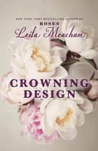 Crowning Design ebook by Leila Meacham