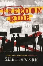 Freedom Ride ebook by Sue Lawson