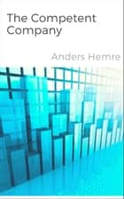 The Competent Company ebook by Anders Hemre