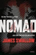 Nomad - A Novel ebook by James Swallow